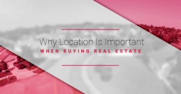Why-Location-Is-Important-When-Buying-Real-Estate