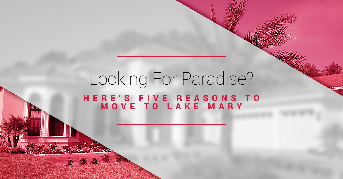 Lake Mary Real Estate: Five Reasons To Move To Lake Mary